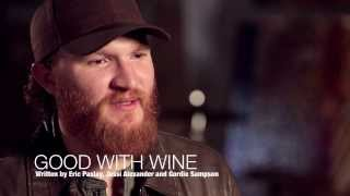 Watch Eric Paslay Good With Wine video