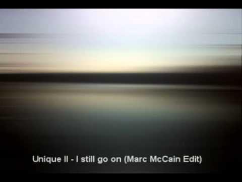 Unique ll - I still go on (Marc McCain Edit) .mp4