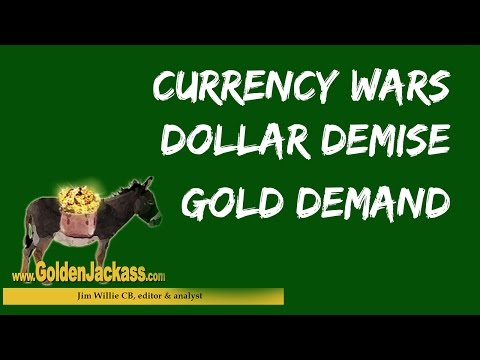 Jim Willie Currency Wars, Dollar Demise, Gold Demand but No Supply