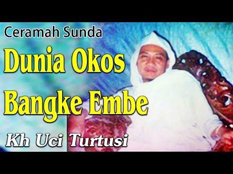 Dunia Okos Bangke Embe  -  Kh Uci Turtusi Pohara Jasa
