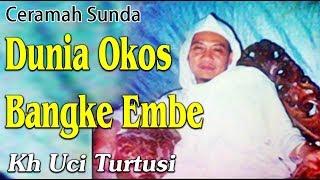 Download lagu Dunia Okos Bangke Embe  -  Kh Uci Turtusi Pohara Jasa