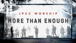 "JPCC Worship - ""More Than Enough"" Live (Official Highlights Video)"