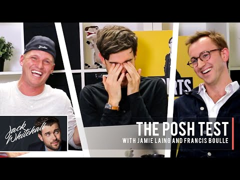 The Posh Test | Jack Whitehall, Jamie Laing & Francis Boulle