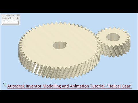 Autodesk Inventor Modelling and Animation Tutorial--'Helical Gear'