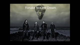 Forsake Not the Dream w/ Lyrics