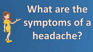 What are the symptoms of a headache ?   Best Health FAQ Channel