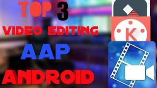 Top 3 would best video editing aap