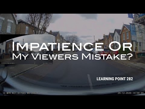 Learning Point 282 - Impatience or my Viewers Mistake?