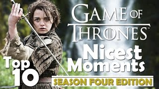 Top 10 Nicest Moments | Game of Thrones | Season Four Edition