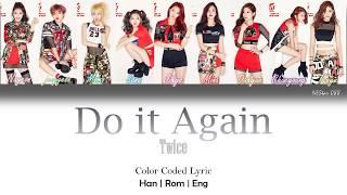 Twice - Do It Again (LYRICS) |Han|Rom|Eng| Color Coded Lyrics - By NEStar 088