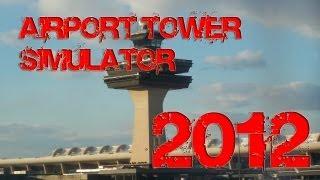 Airport Tower Simulator 2012 Gameplay (HD)