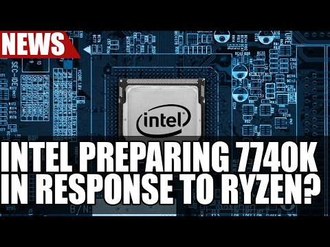 Intel Preparing i7 7740K in Response to Ryzen, Claims Report