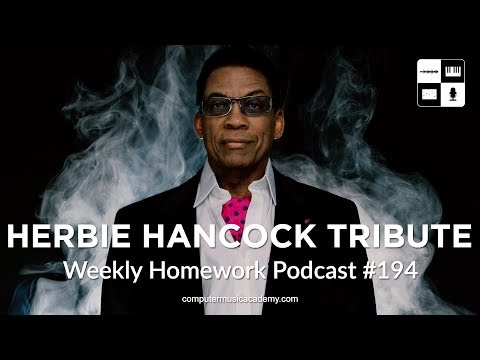 A Tribute to Herbie Hancock - Weekly Homework Podcast #194