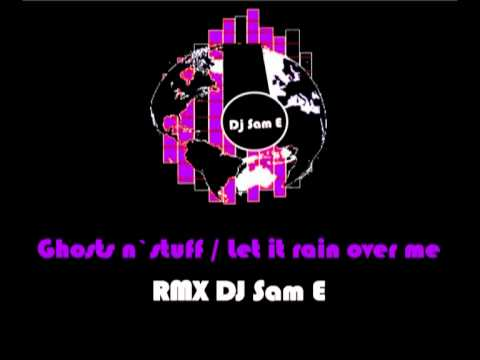 Let it rain over me Remix DJ Sam E