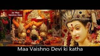 Maa Vaishno Devi ki katha