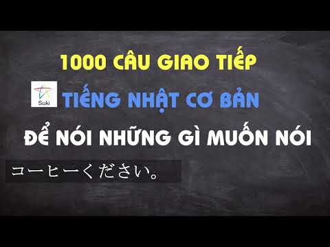 1000 CÂU GIAO TIẾP TIẾNG NHẬT CƠ BẢN