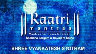 Download Shree Vyankatesh Stotram | Raatri Mantras | Devotional MP3 song and Music Video