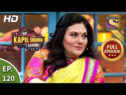 The Kapil Sharma Show Season 2 - Ep 120 - Full Episode - 7th March, 2020