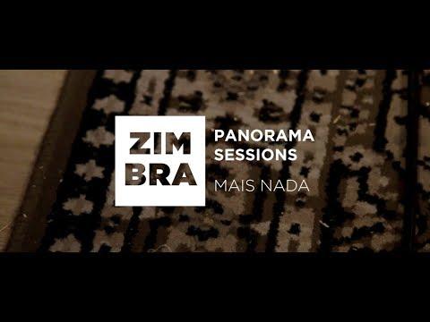 Zimbra - Mais Nada (Panorama Sessions)