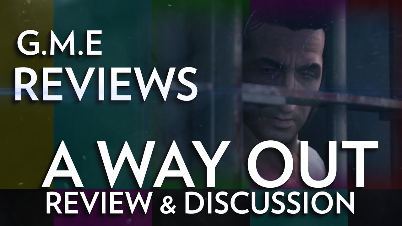 GME Reviews A Way Out Episode 4 Discussion & Review