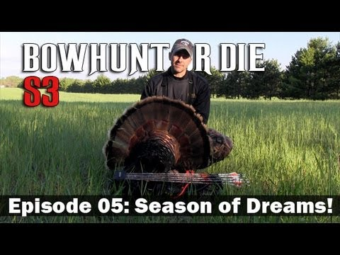 BowHunt Or Die - Season 3 Episode 05: Season Of Dreams!