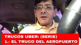 TRUCOS UBER CONDUCTORES : 1 TRUCO UBER AEROPUERTO