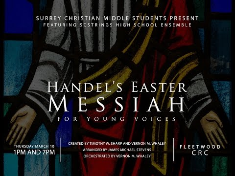 Surrey Christian School performing Handel's Messiah for Young Voices