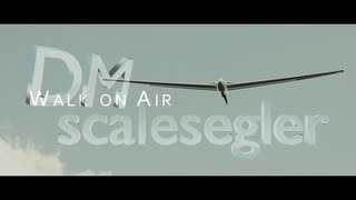 """Walk on Air"" - DM ScaleSegelflug des DMFV 2012"