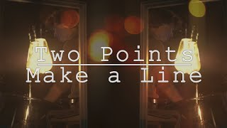 Two Points Make a Line by Ian Whillock