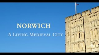 Norwich A Living Medieval City
