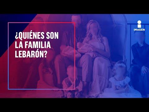 Lo que debes saber - ¿Quiénes son la familia LeBarón? | Noticias con Francisco Zea
