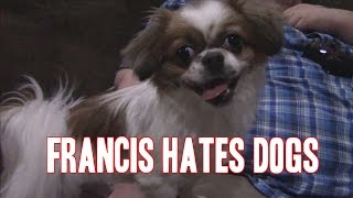 FRANCIS MEETS SAMMY THE DOG