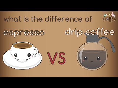 What is the difference of Espresso & Drip Coffee? Puzzle Caffe