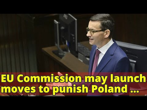 EU Commission may launch moves to punish Poland over legal reforms
