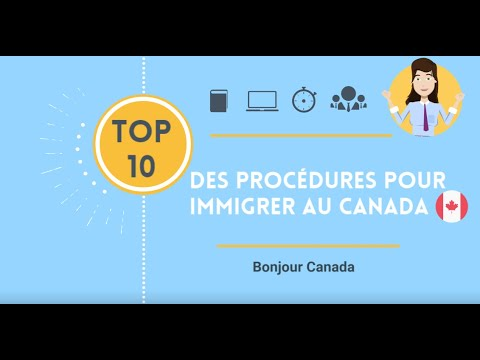 Top 10 Des Procédures Pour Immigrer Au Canada