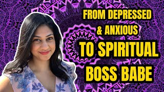 SPIRITUAL SUCCESS STORIES | From Anxiety & Depression to Spiritual Boss Babe!