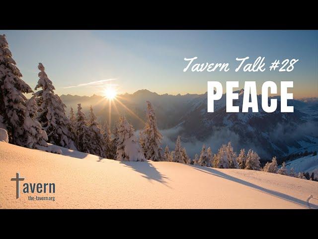 Tavern Talk #28: Peace