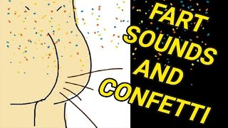 Video FART SOUNDS AND CONFETTI download MP3, 3GP, MP4, WEBM, AVI, FLV Agustus 2018