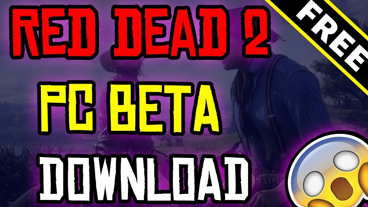 Red Dead Redemption 2 Pc How To Download Rdr 2 On Pc Free