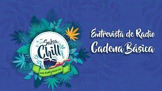 Salsa Chill. Entrevista a Danilo Gossain en la Cadena Básica