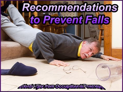 Recommendations to Prevent Falls: Tips from Occupational Therapy