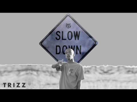 Trizz - Slow Down