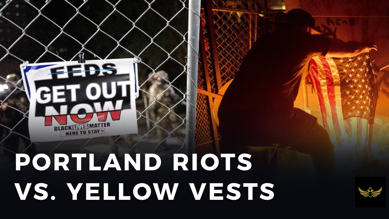 Portland riots, elite run, loved by media. Yellow Vests, grassroots, hated by media