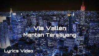 Via Vallen - Mantan Tersayang (Lirik Video)