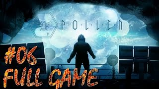 P.O.L.L.E.N 2016 Walkthrough Gameplay 1080p #06 Full Game