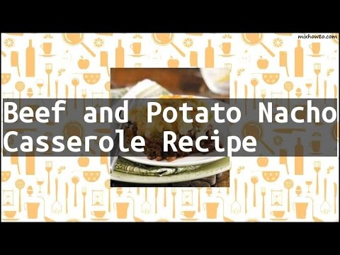 beef and potato nacho casserole