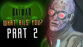 Batman Episode 4: What Ails You Part 2 Curing Lotus Virus (The Enemy Within)