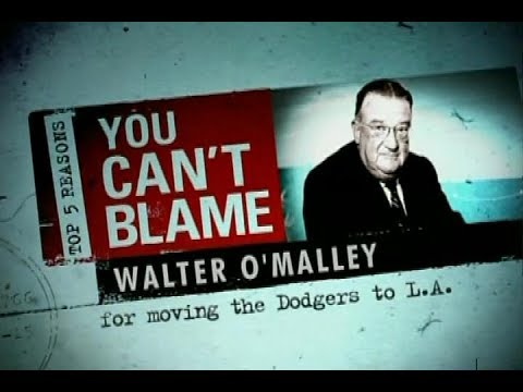 Top 5 Reasons You Can't Blame Walter O'Malley