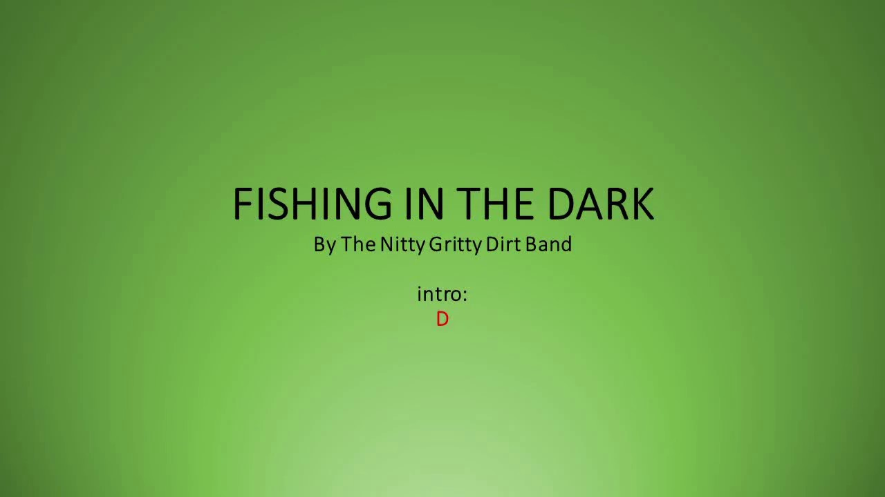 Fishing in the Dark by Nitty Gritty Dirt Band   Easy chords and lyrics
