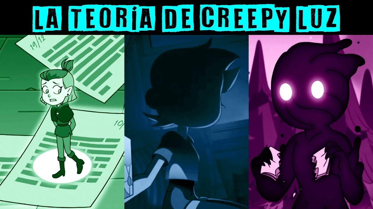"""CREEPY LUZ - Teoría The Owl House - Serie Creada por Dana """"Mamacita"""" Terrace *Sebastián Deráin*"""